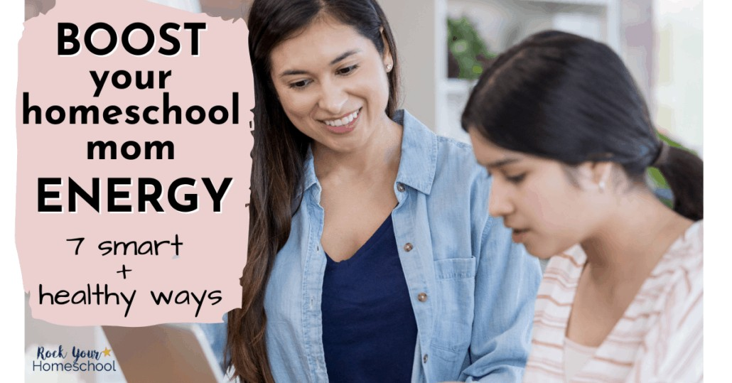 Easily boost your homeschool mom energy with these 7 smart and heathy ideas and tips.