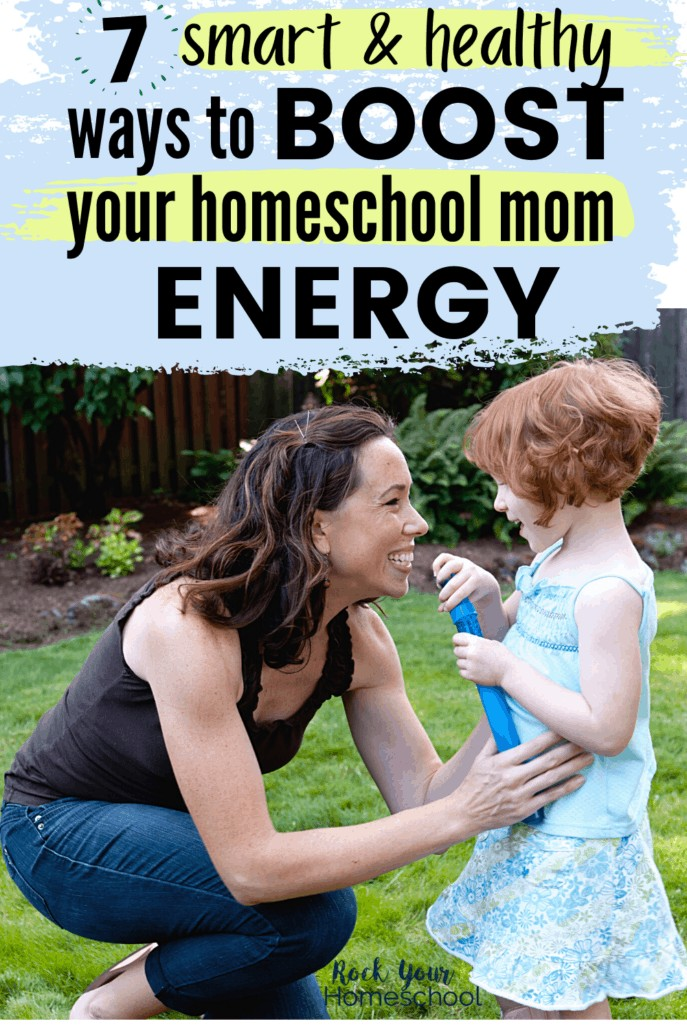 Mom smiling at her daughter as they're outside with bubbles to feature these 7 smart & healthy ways to boost your homeschool mom energy