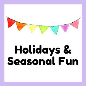 Holidays & Seasonal Fun