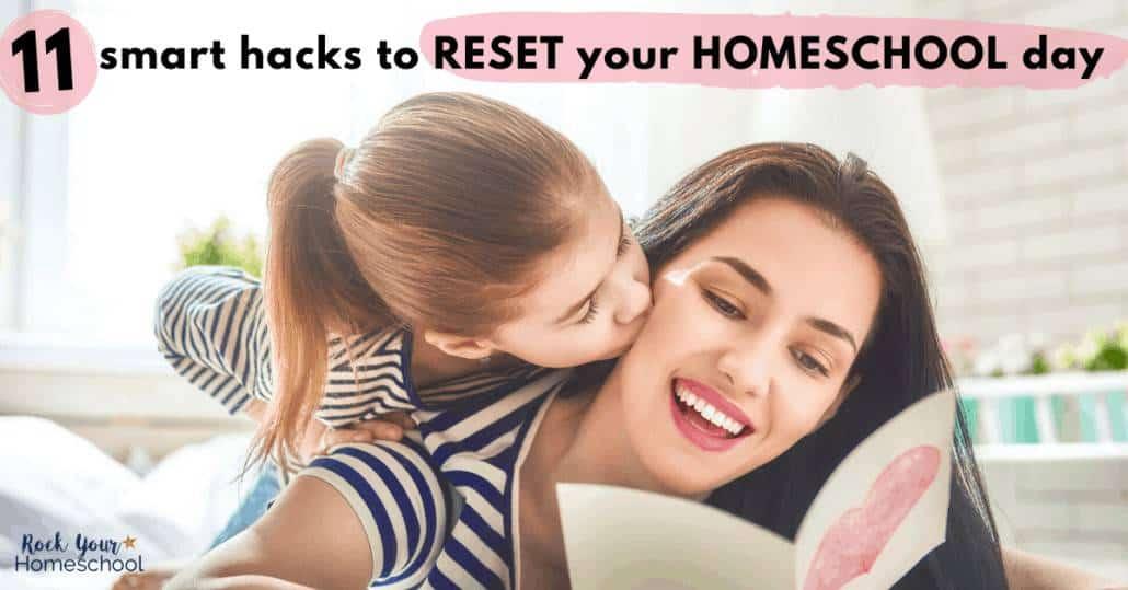 """Don't let """"one of those days"""" make you throw in the towel! Use any of these 11 smart hacks to reset your hoemschool day & get on with making life & learning fun."""