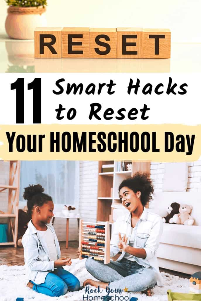 11 Smart Hacks for When You Need to Reset Your Homeschool Day