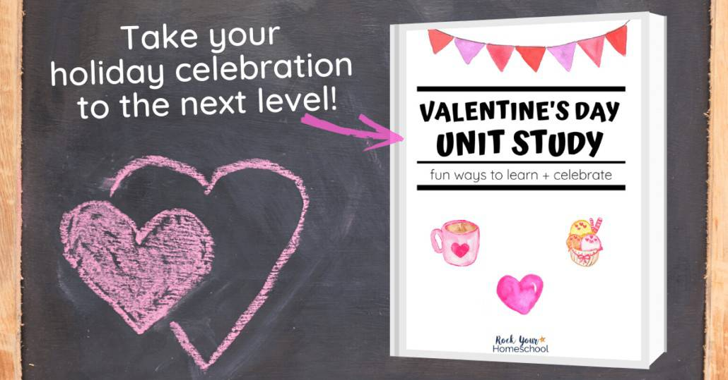 Take your holiday celebration to the next level with this Valentine's Day Unit Study that's packed with resources & activities to make it fun.