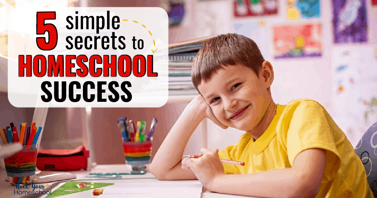 Discover how you can use these 5 simple secrets to homeschool success to make it easier & more enjoyable for all.