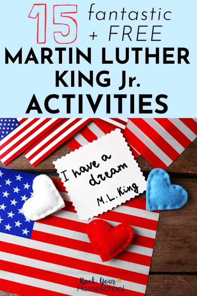 I have a dream quote on white paper with American flags & red, white, & blue hearts in background to feature how you can enjoy these 15 free Martin Luther King Jr. activities with your kids