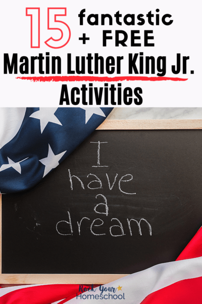 I have a dream quote on black chalkboard surrounded by American flag to feature the 15 free Martin Luther King Jr. activities you can enjoy with your kids