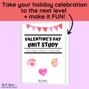 This Valentine's Day Unit Study is an excellent way to boost learning fun & take your holiday celebration to the next level.