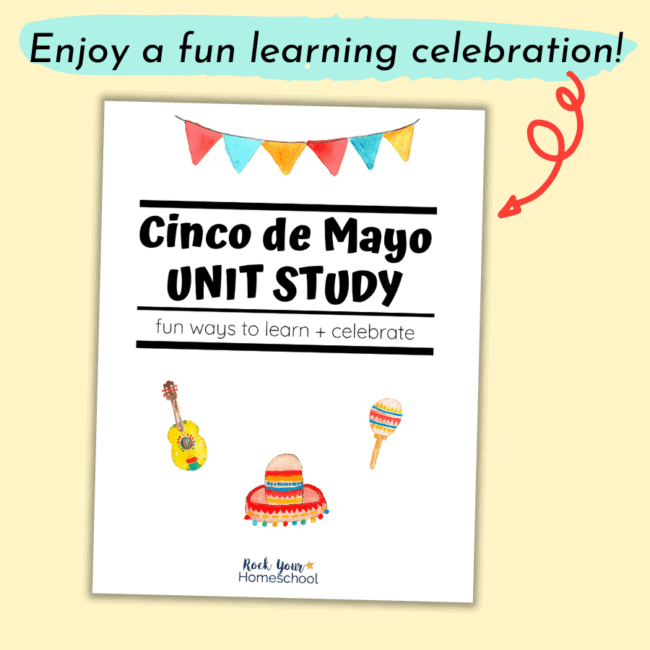 This Cinco de Mayo Unit Study is a fantastic way to make the holiday special as you enjoy amazing learning fun with your kids.