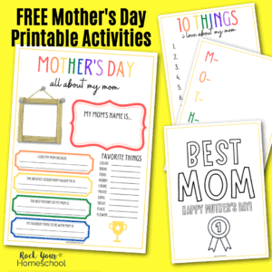 Get your FREE Mother's Day Printables for fun activities for kids to show mom some love.