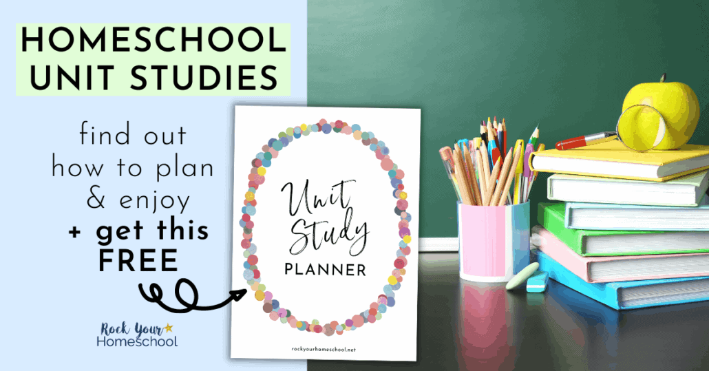 Learn all about how to plan and enjoy homeschool unit studies with this simple guide. Plus, get a FREE Homeschool Unit Study Planner to help.
