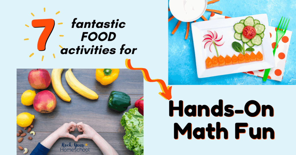 These 7 fantastic food activities are wonderful ways to enjoy hands-on math fun for kids.
