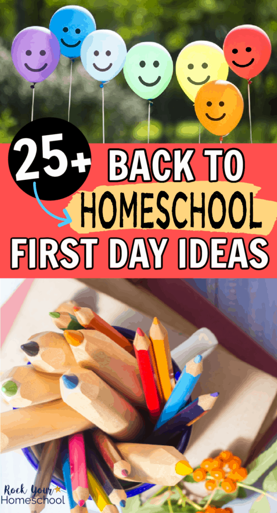 Rainbow of balloons with smiley faces and collection of wood color pencils in a mug with books to feature how you can use these 25+ back to homeschool first day ideas for amazing fun with your kids