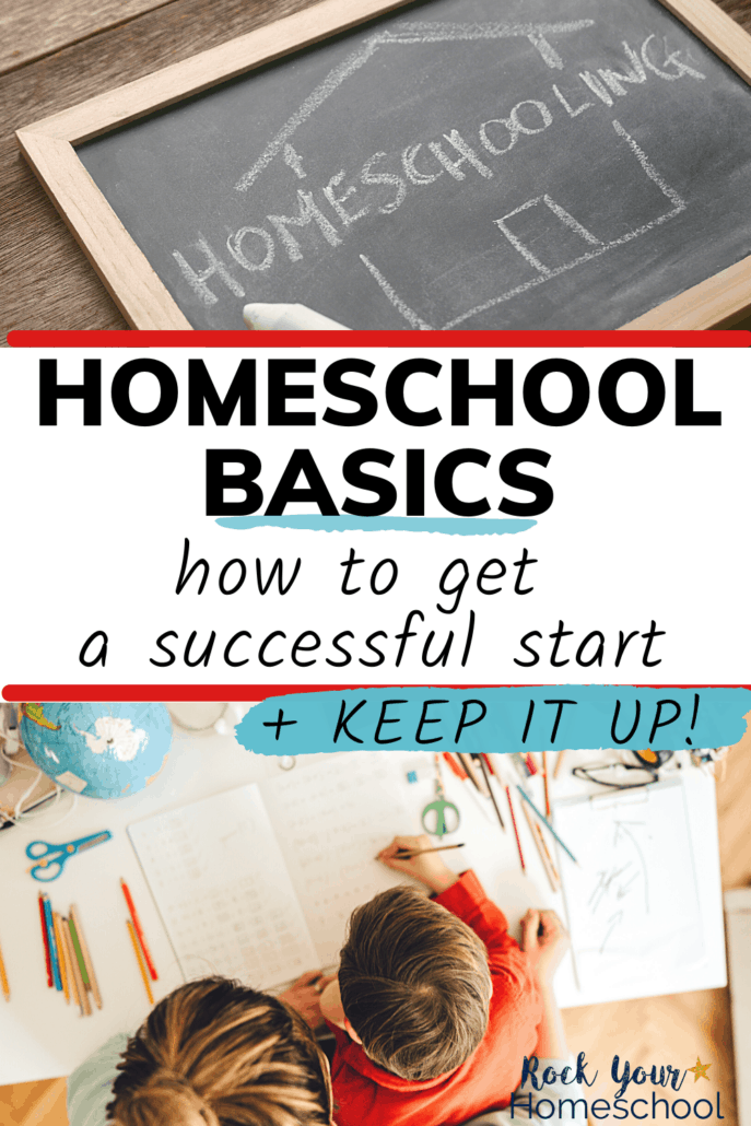 Homeschool Basics: How to Get a Successful Start and Keep It Up