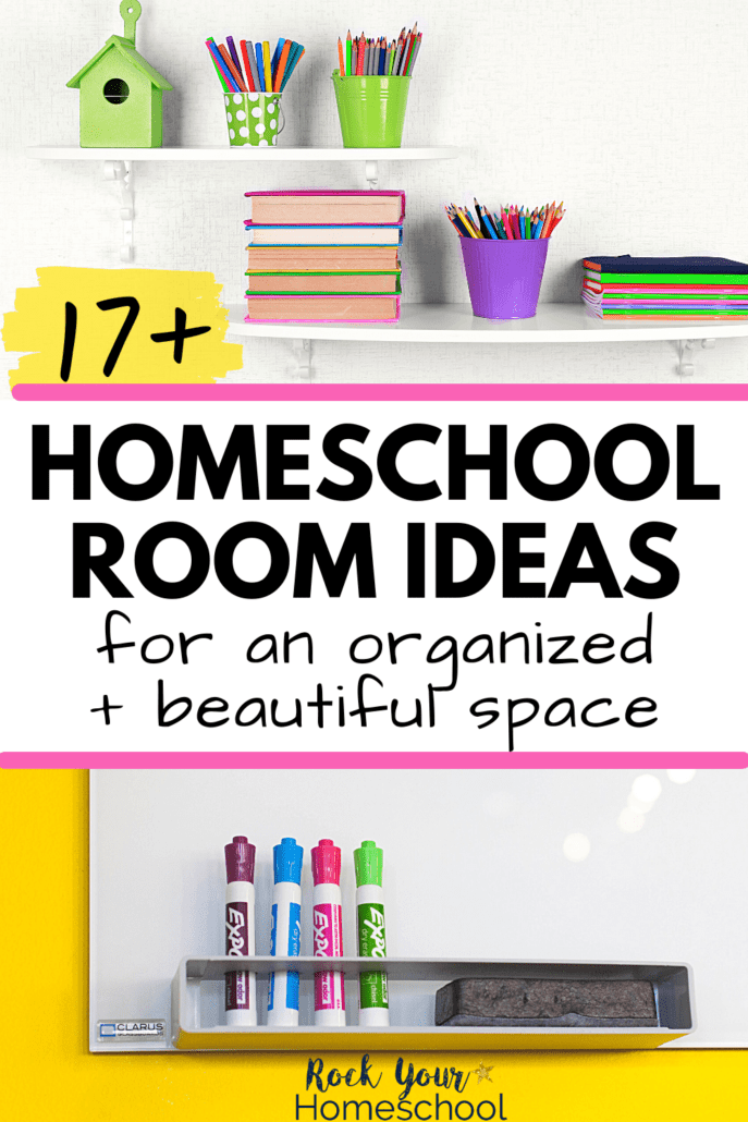17 Outstanding Homeschool Room Ideas for An Organized, Beautiful Space