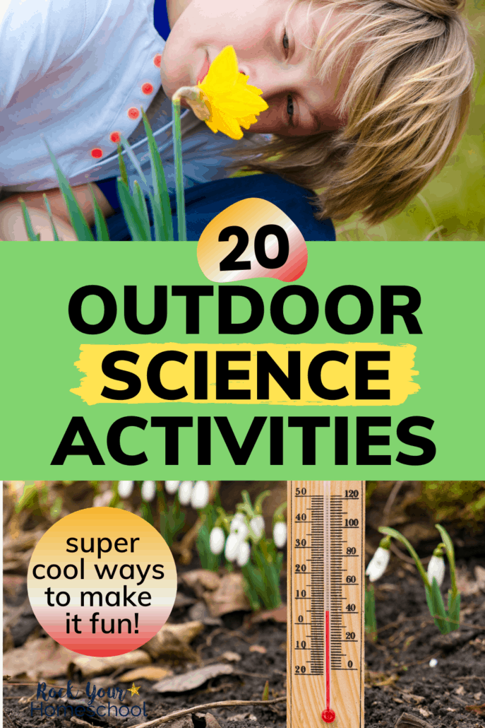 20 Super Cool and Fun Outdoor Science Activities Your Kids Will Love