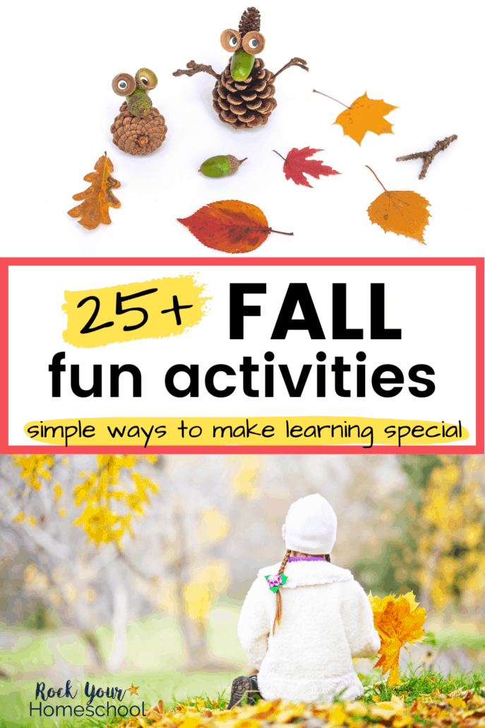 Fall leaves, pinecones, sticks, and acorns and girl looking into forest holding leaves to feature how you can use these 25 Fall fun activities for your homeschool