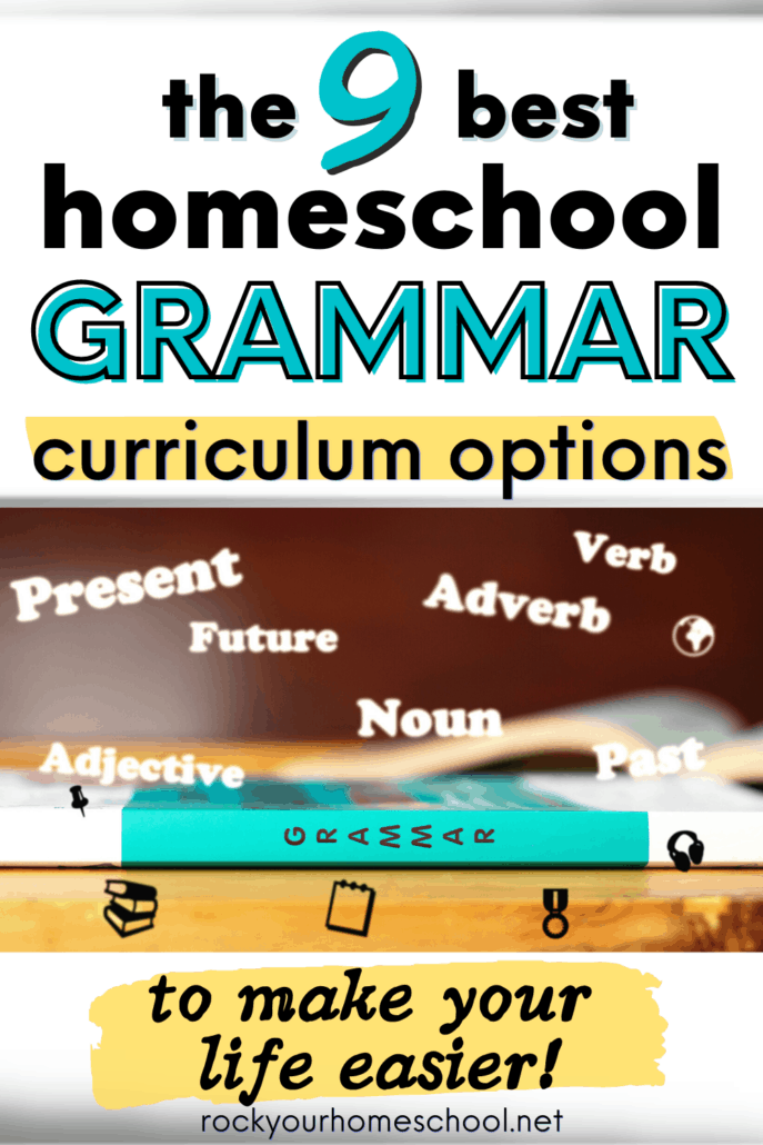 Grammar book on wood table with grammar words around it to feature how you can use this list of the 9 best homeschool grammar curriculum options to find what works best for your family and your budget
