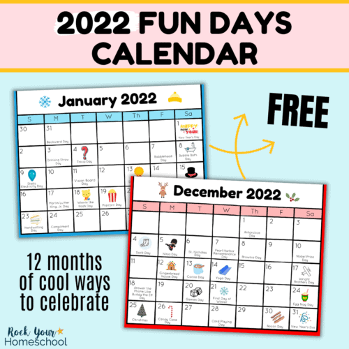 This free 2022 Fun Days Calendar is a fantastic way to have monthly reminders of cool ways to celebrate with your kids.