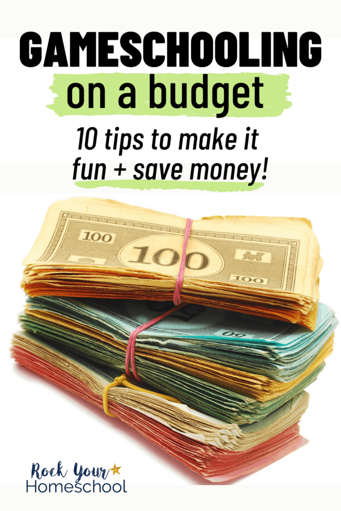 Monopoly money in a stack with rubberbands to feature how you can use these 10 tips and ideas for gameschooling on a budget to make learning fun with games and without going broke