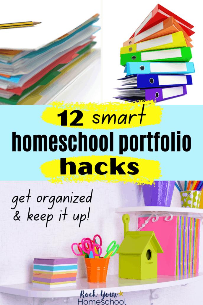12 Smart Homeschool Portfolio Hacks to Get Organized & Keep It Up