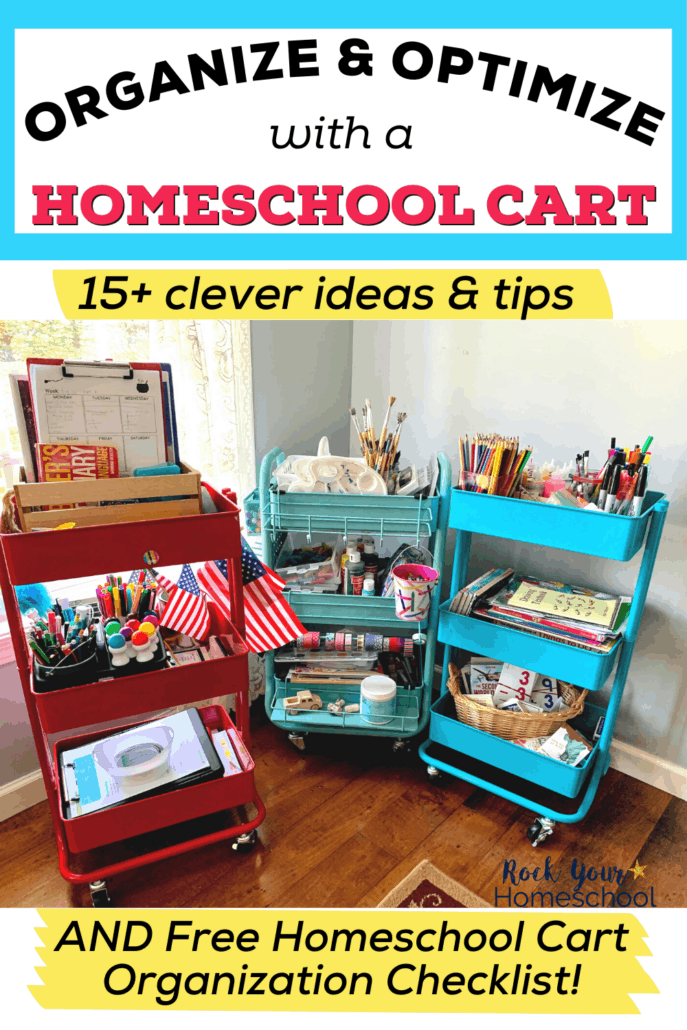 Organize and Optimize: 15+ Clever Ways to Use a Homeschool Cart