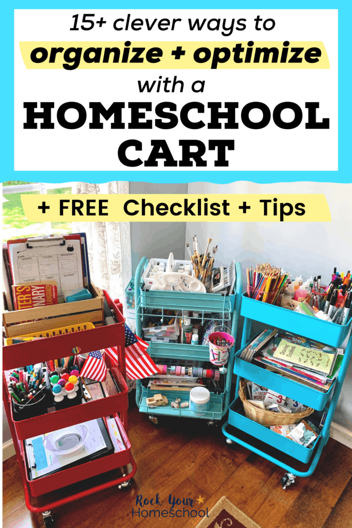 3 rolling carts with a variety of homeschool supplies like books, arts supplies, pencils, paint, and more to feature how you can use these 15+ clever ideas and tips plus free printable checklist to get started with using homeschool carts to organize and optimize